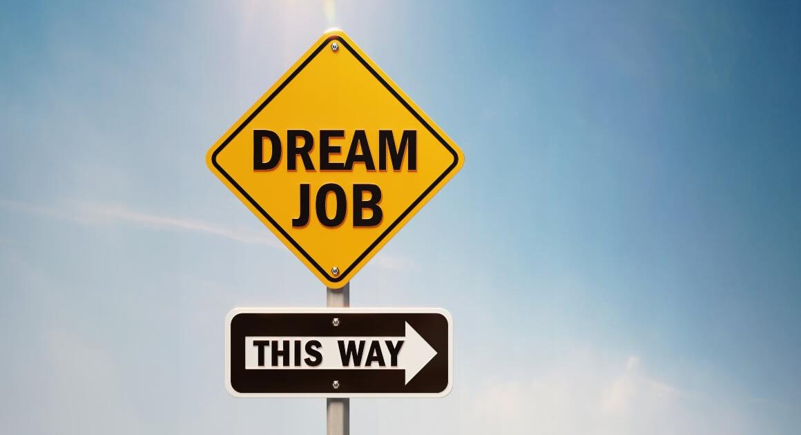 Road sign that says Dream Job with an arrow pointing to the right
